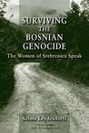 Surviving the Bosnian Genocide: The Women of Srebrenica Speak