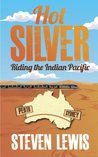 Hot Silver Riding The Indian Pacific by Steven   Lewis