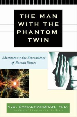 The Man with the Phantom Twin: Adventures in Neuroscience of the Human Brain