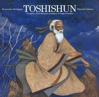 Toshishun: El Cuento Chino del Joven Prodigo y el Mago Ermitano = Toshishun