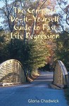 The Complete Do-It-Yourself Guide to Past Life Regression