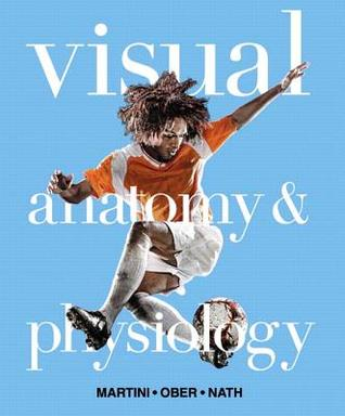 Visual Anatomy & Physiology by Frederic H. Martini