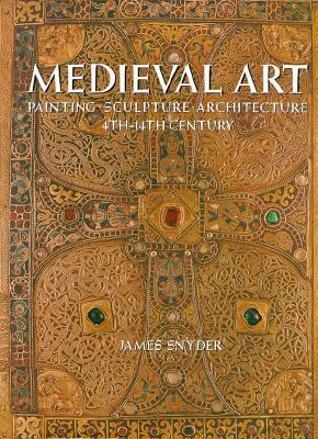 Medieval Art: Painting, Sculpture, Architecture 4th-14th Century