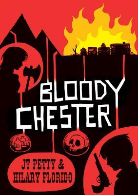 Bloody Chester by J.T. Petty
