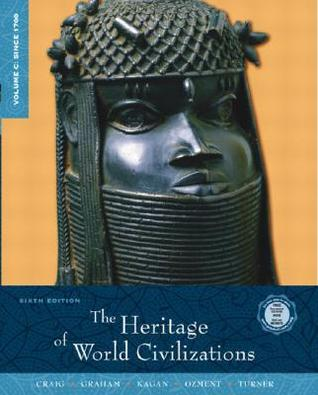The Heritage Of World Civilizations, Volume C: Since 1700 (6th Edition)
