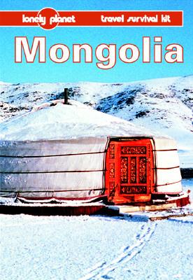 Lonely Planet Travel Survival Kit: Mongolia