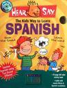 Hear-Say: The Kids Way to Learn Spanish