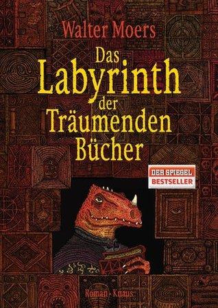 Das Labyrinth der Träumenden Bücher by Walter Moers