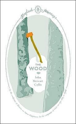 The Wood by John Stewart Collis
