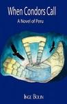 When Condors Call: A Novel of Peru