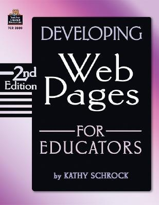 Beginner's Handbook For Developing Web Pages For School and Classroom