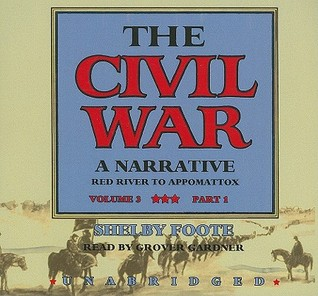 The Civil War: A Narrative, Volume 3: Red River to Appomattox (Part 1 of 2 parts)