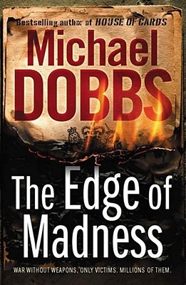 Ebook The Edge Of Madness by Michael Dobbs TXT!