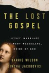 The Lost Gospel: Jesus' Marriage to Mary Magdelene, Bride of God