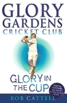 Glory in the Cup: Glory Gardens, #1