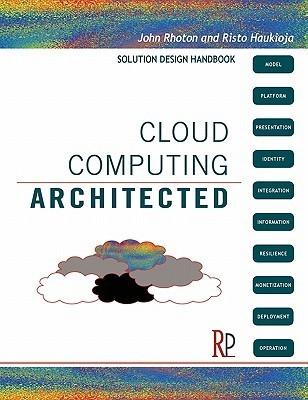 Cloud Computing Architected: Solution Design Handbook