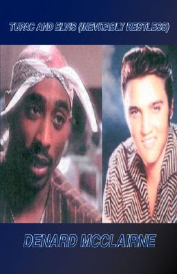 Tupac and Elvis: Inevitably Restless