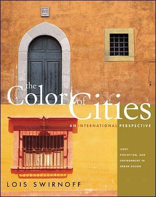 The Color of Cities: Light, Perception, and Environment in Urban Design