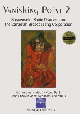 Radio Program:  Vanishing Point 2: More Radio Dramas from The Canadian Broadcasting Corporation