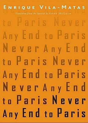 Never Any End to Paris by Enrique Vila-Matas
