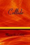 Collide by Maria V. Ciletti