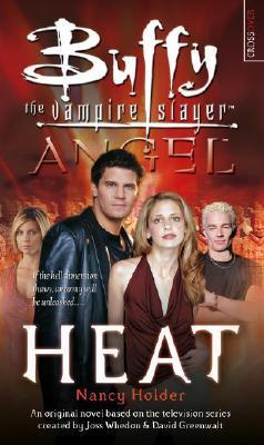 Heat (Buffy the Vampire Slayer: Season 7-8, #5; Angel: Season 4-5, #3)