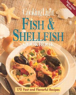 Cooking Light Fish & Shellfish Cookbook