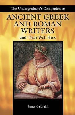 The Undergraduate's Companion to Ancient Greek and Roman Writers