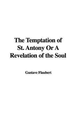 The Temptation of St. Antony or A Revelation of the Soul