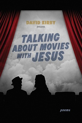 Talking about Movies with Jesus by David K. Kirby
