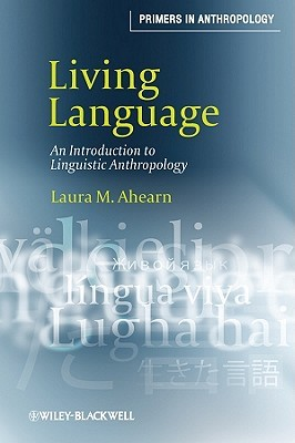 Living Language: An Introduction to Linguistic Anthropology