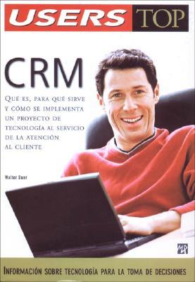 Crm, Customer Relationship Management: Users Top, En Espanol / Spanish (Users Top, 1) (Spanish Edition)