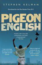 Pigeon English by Stephen Kelman