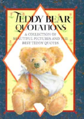 Teddy Bear Quotations: A Collection of Beautiful Pictures and the Best Teddy Quotes