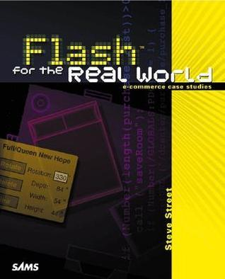 Flash for the Real World: E Commerce Case Studies [With CDROM]