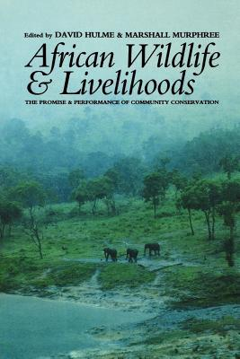 African Wildlife and Livelihoods: The Promise and Performance of Community Conservation
