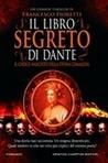 Il libro segreto di Dante: Il codice nascosto della Divina Commedia