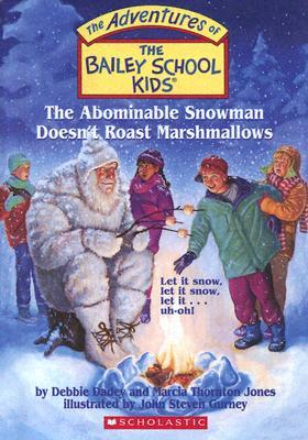 The Abominable Snowman Doesn't Roast Marshmallows by Debbie Dadey