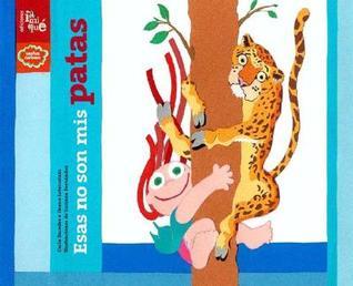 Esas no son mis patas/ Those Aren't My Legs (Suenos Curiosos/ Curious Dreams) (Spanish Edition)
