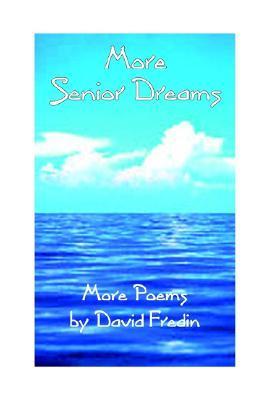 More Senior Dreams by David Fredin