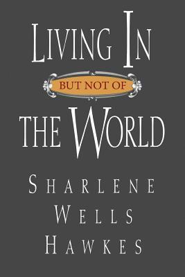 Living In But Not Of The World