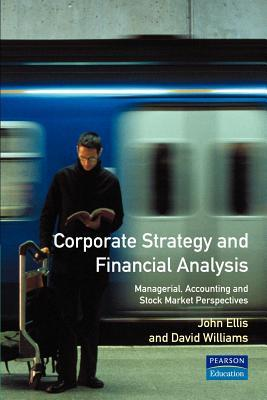 Corporate Strategy and Financial Analysis: Managerial, Accounting and Stock-Market Perspectives
