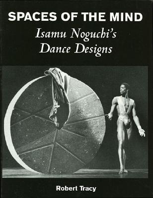 Spaces of the Mind: Isamu Noguchi's Dance Designs