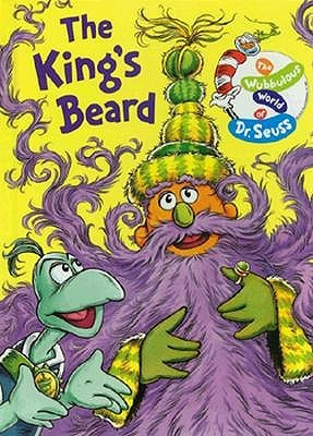 The King's Beard: The Wubbulous World of Dr. Seuss