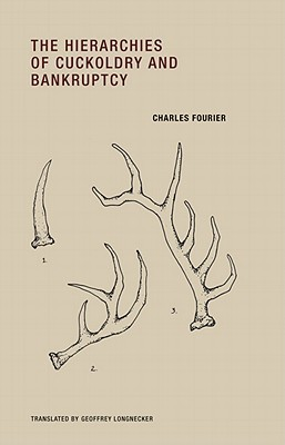 The Hierarchies of Cuckoldry and Bankruptcy by Charles Fourier