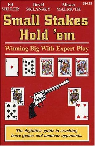 Small Stakes Hold 'em by Ed Miller