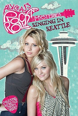 Singing in Seattle (Aly & AJ's Rock 'n' Roll Mysteries, #3)