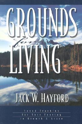 Grounds for Living: Solid Foundations for Sure Footing in Growth and Grace