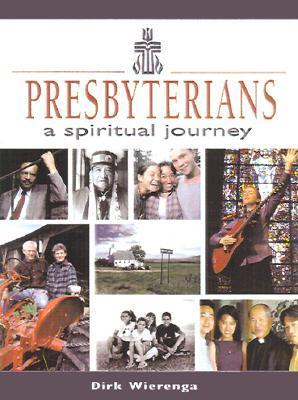 Presbyterians: A Spiritual Journey