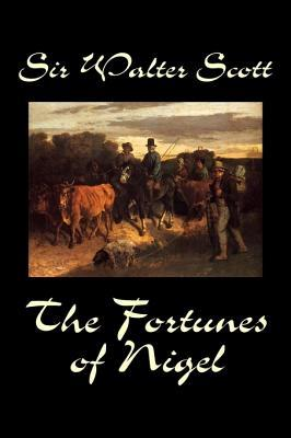 The Fortunes of Nigel by Sir Walter Scott, Fiction, Historical